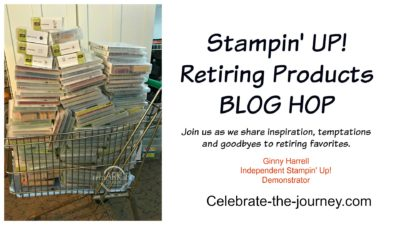 Retiring Stampin' Up Products #ginny harrell #blog hop